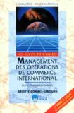 Arlette Combes-Lebourg - Mangement des opérations de commerce international. - 70 cas pratiques corrigés.