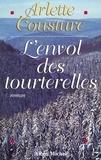 Arlette Cousture - L'Envol des tourterelles - La Saga d'une famille d'immigrants dans le Canada des années 60.