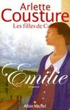 Arlette Cousture - Les filles de Caleb Tome 1 : Emilie.