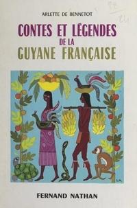 Arlette de Bennetot et Lise Marin - Contes et légendes de la Guyane française.
