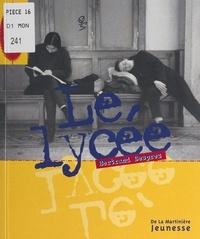 Arlette de Langlade et Bertrand Desprez - Le lycée.