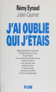 Arlette Eyraud et  Caumer - J'ai oublié qui j'étais.