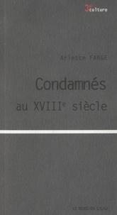 Arlette Farge - Condamnés au XVIIIe siécle.