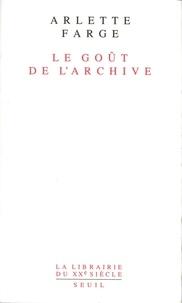 Arlette Farge - Le goût de l'archive.