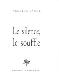 Arlette Farge - Le silence, le souffle.