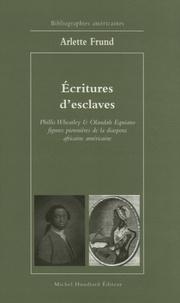 Arlette Frund - Ecritures d'esclaves - Phillis Wheatley & Olaudah Equiano figures pionnières de la diaspora africaine américaine.