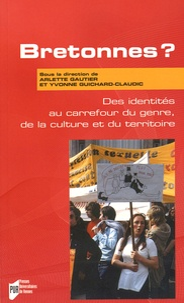 Arlette Gautier et Yvonne Guichard-Claudic - Bretonnes ? - Des identités au carrefour du genre, de la culture et du territoire.