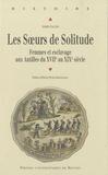 Arlette Gautier - Les Soeurs de Solitude - Femmes et esclavage aux Antilles du XVIIe au XIXe siècle.