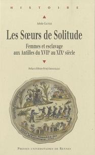 Les Soeurs de Solitude - Femmes et esclavage aux Antilles du XVIIe au XIXe siècle.pdf