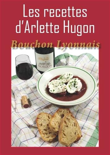 Les recettes d'Arlette Hugon : bouchon lyonnais