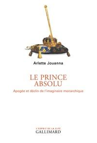 Le prince absolu - Apogée et déclin de limaginaire monarchique.pdf