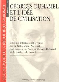 Arlette Lafay - Georges Duhamel et l'idée de civilisation - Colloque international organisé par la Bibliothèque Nationale et l'Association Les Amis de Georges Duhamel et de l'Abbaye de Créteil.
