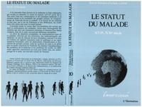 Arlette Lafay et  Collectif - Le statut du malade, XVIe-XXe siècles - Approches anthropologiques, [actes du séminaire pluridisciplinaire, Créteil, Université de Paris-Val de Marne, 1991].