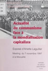 Arlette Laguiller - Actualité du communisme face à la mondialisation capitaliste - Exposé d'Arlette Laguiller, meeting du 7 novembre 1997 à la Mutualité pour le 80e anniversaire de la Révolution russe.