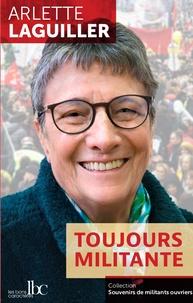 Arlette Laguiller - Toujours militante.