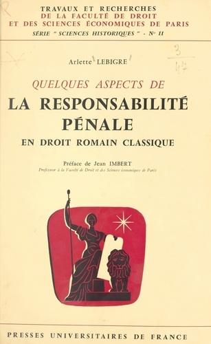 Quelques aspects de la responsabilité pénale en droit romain classique