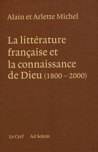 Arlette Michel et Alain Michel - Coffret La littérature française et la connaissance de Dieu (1800-2000) en 3 volumes.