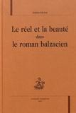 Arlette Michel - Le réel et la beauté dans le roman balzacien.
