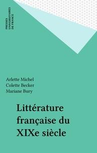 Arlette Michel et Colette Becker - Littérature française du XIXe siècle.