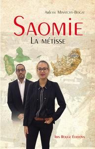 Arlette Minatchy-Bogat - Saomie - La métisse.