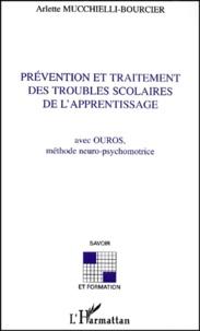 Prévention et traitement des troubles scolaires de lapprentissage. Avec Ouros, méthode neuro-psychomotrice.pdf