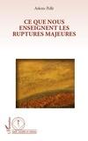 Arlette Pellé - Ce que nous enseignent les ruptures majeures.