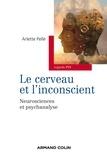 Arlette Pellé - Le cerveau et l'inconscient - Neurosciences et psychanalyse.