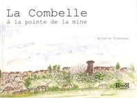 Arlette Presneau - La Combelle à la pointe de la mine.