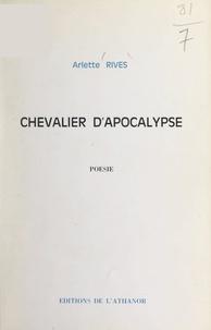 Arlette Rives - Chevalier d'Apocalypse.