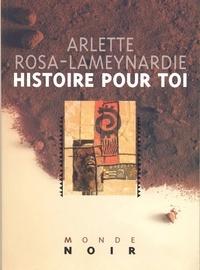 Arlette Rosa-Lameynardie - Histoire pour toi.