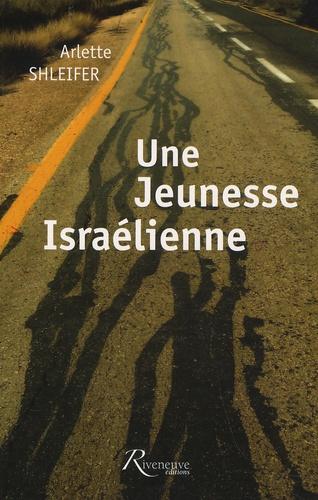 Arlette Schleifer - Une jeunesse israëlienne.