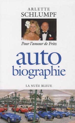 Arlette Schlumpf - Autobiographie - Pour l'amour de Fritz.