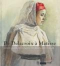 Arlette Sérullaz et Dalila Mahammed-Orfali - De Delacroix à Matisse - Dessins français du Musée des Beaux-Arts d'Alger.