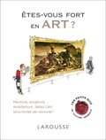 Arlette Sérullaz - Etes-vous fort en art ?.