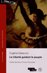 Arlette Sérullaz et Vincent Pomarède - La Liberté guidant le peuple - Eugène Delacroix.