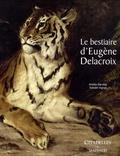 Arlette Sérullaz et Edwart Vignot - Le bestiaire d'Eugène Delacroix.