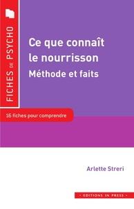Arlette Streri - Ce que connaît le nourrisson - Méthodes et faits.