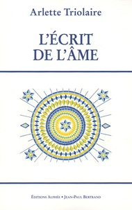 Arlette Triolaire - L'Ecrit de l'âme.