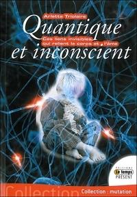 Quantique et inconscient - Ces liens invisibles qui unissent le corps et lâme.pdf