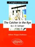 """Arlette Vesque-Dufrénot - """"The catcher in the rye"""" by J. D. Salinger - Anglais LV1 renforcée, terminale L."""