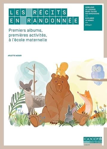 Arlette Weber - Les récits en randonnée - Premiers albums, premières activités à l'école maternelle.