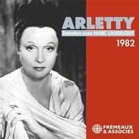 Arletty et Marc Laudelout - Arletty. Entretien avec Marc Laudelout enregistré en 1982.