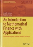Arlie O. Petters et Xiaoying Dong - An Introduction to Mathematical Finance with Applications - Understanding and Building Financial Intuition.