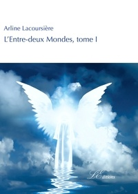 Arline Lacoursière - L'Entre-deux Mondes.