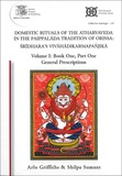 Arlo Griffiths et Shilpa Sumant - Domestic Rituals of the Atharvaveda in the Paippalada Tradition of Orissa: Sridhara's Vivahadikarmapanjika - Volume I, Book One, Part One: General Prescriptions.