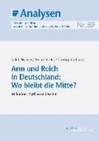 Arm und Reich in Deutschland: Wo bleibt die Mitte? - Definition, Mythen und Fakten.