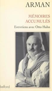 Arman et Otto Hahn - Mémoires accumulés.