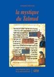 Armand Abécassis - La mystique du Talmud.