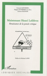 Armand Ajzenberg et Hugues Lethierry - Maintenant Henri Lefebvre - Renaissance de la pensée critique.