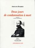 Armand Barbès - Deux jours de condamnation à mort.